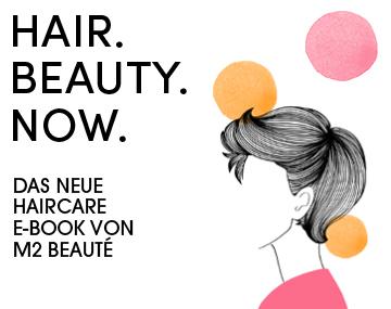 Das neue Haarpflege E-Book von M2 BEAUTÉ